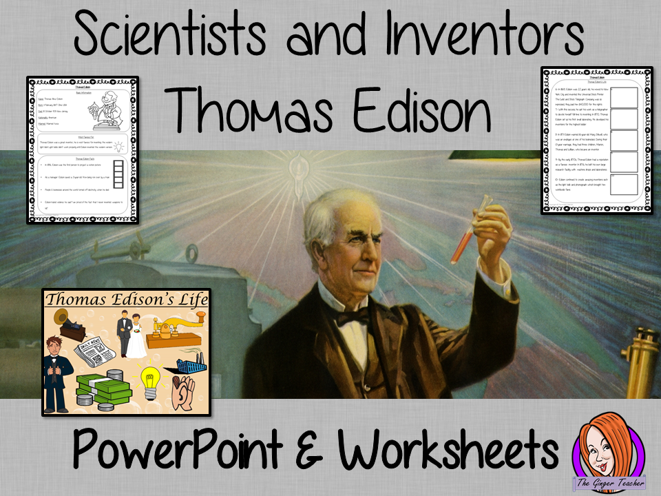 Scientists and Inventors   -  Thomas Edison PowerPoint and Worksheets STEAM Lesson