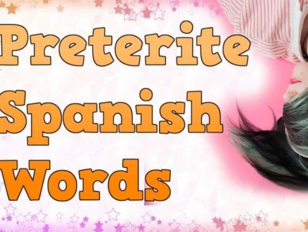 Preterite Spanish Words
