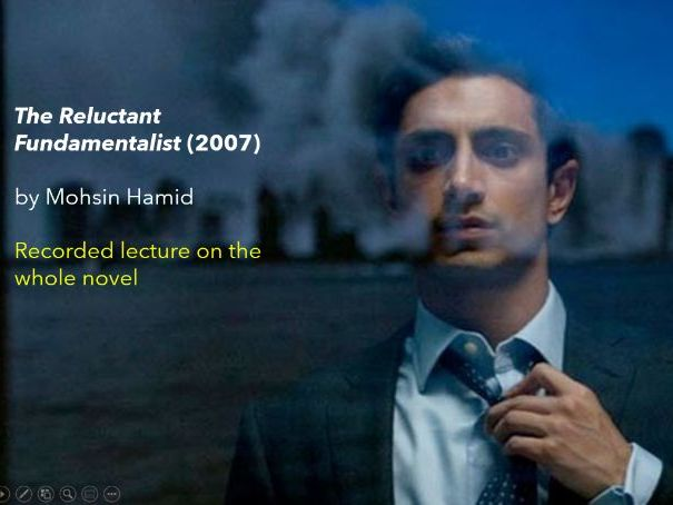 The Reluctant Fundamentalist Lecture on Entire Novel