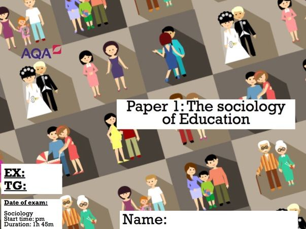 GCSE AQA SOCIOLOGY: Everything you need to know- Education
