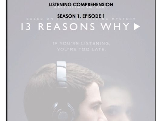 Listening Comprehension - 13 Reasons Why 1x01