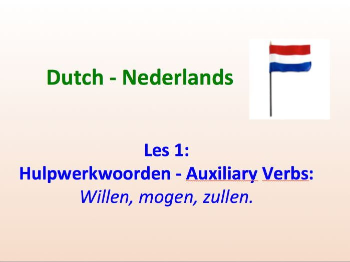 Beginner Dutch - Auxiliary Verbs - Lesson 1 - Suitable for A2.