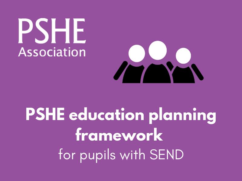 PSHE education planning framework for pupils with SEND (SAMPLE)
