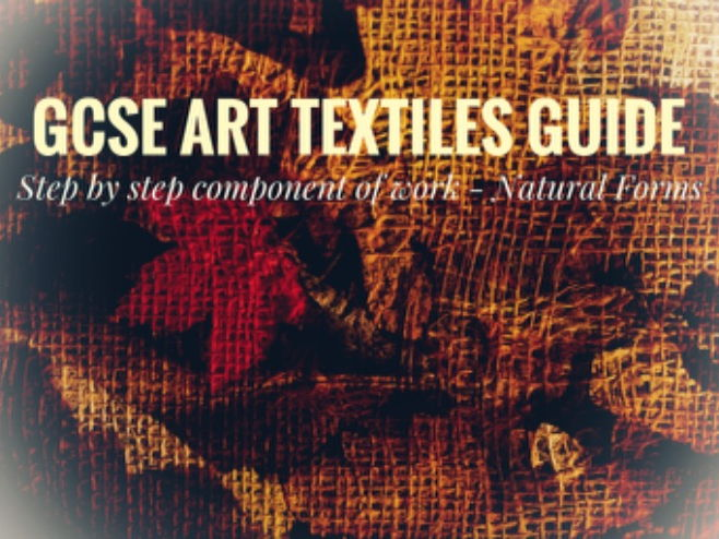 Textiles. GCSE Art Textiles Step by Step Study Guide for Students - Natural Forms  STEAM