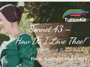 Sonnet 43 - 'How Do I Love Thee!' - by Elizabeth Barrett Browning (SMILE Analysis points)