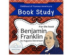 Book Study: Benjamin Franklin by Stevenson (Childhood of Famous Americans)
