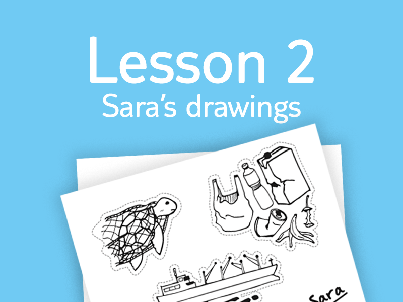 Lesson 2 - Activity 3: Sara drawings