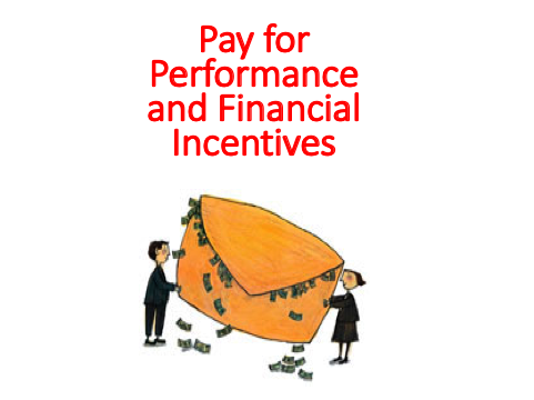 Pay for Performance and Financial Incentives – Human Resource