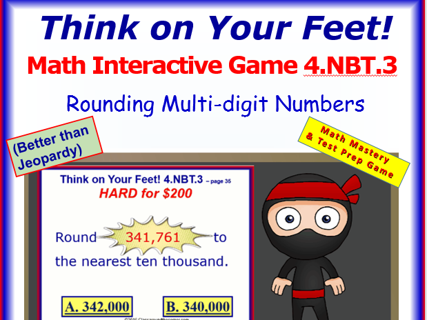 4.NBT.3 THINK ON YOUR FEET MATH! Interactive Test Prep Game—Round Multi-digits