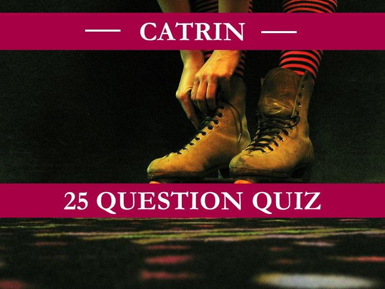 Catrin Quiz