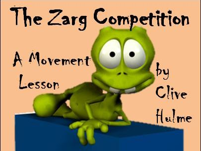 The Zarg Competition - A Movement Lesson