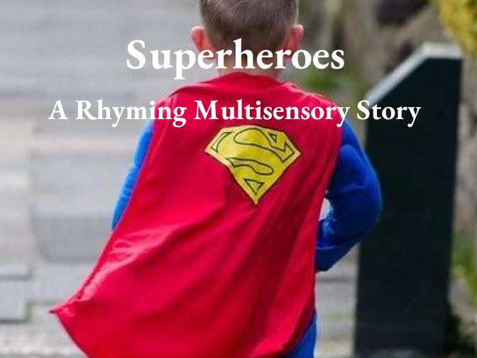 Superheroes A Multisensory Adventure