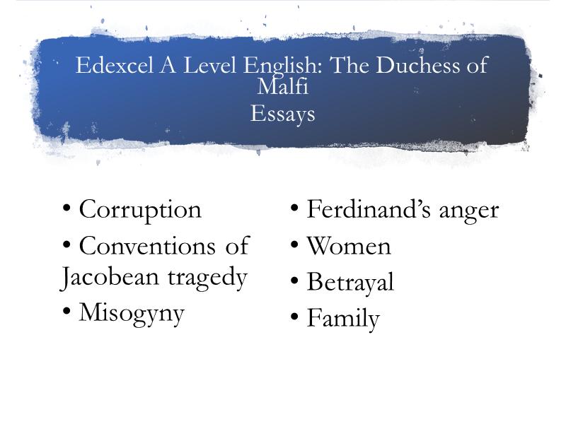 Edexcel A Level Duchess of Malfi Essays