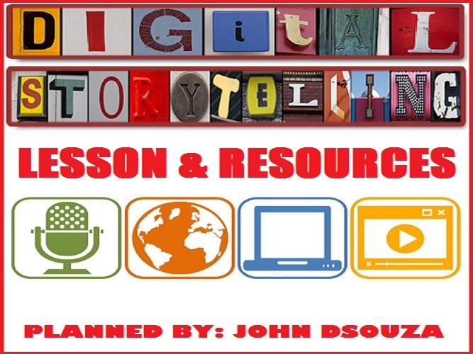 DIGITAL STORYTELLING: LESSON & RESOURCES
