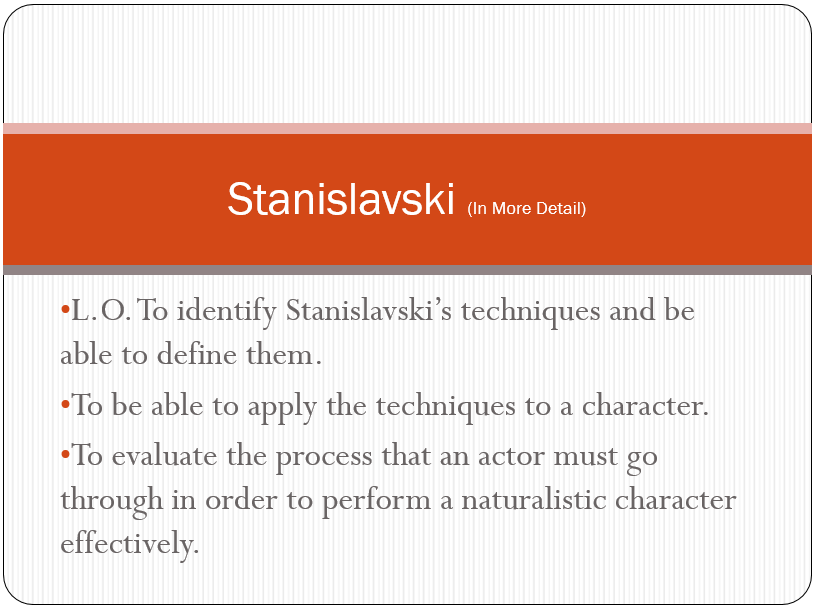 Stanislavski In More Detail Lesson Powerpoint