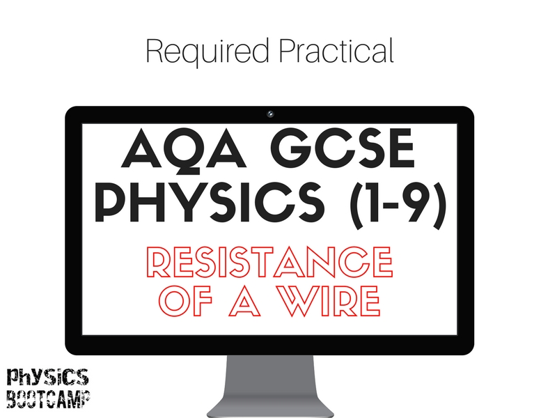AQA GCSE Physics (1-9) Required practical - Resistance of a Wire