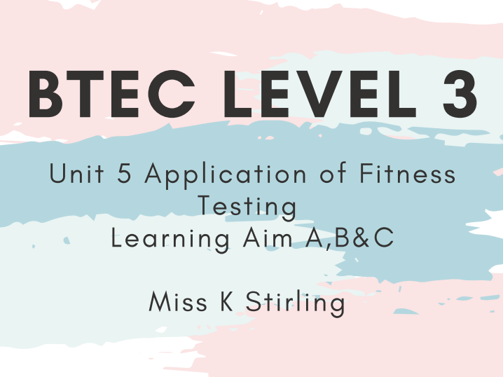 BTEC Level 3 Unit 5 Application of Fitness Testing