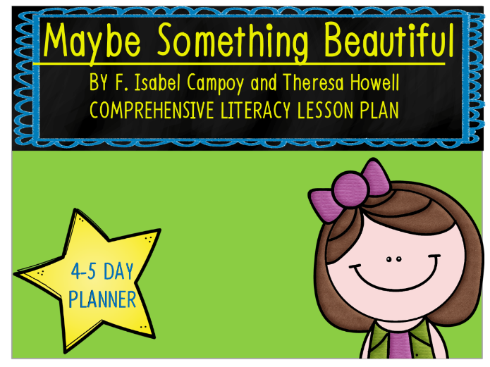 Maybe Something Beautiful 4-5 Day Lesson Plan