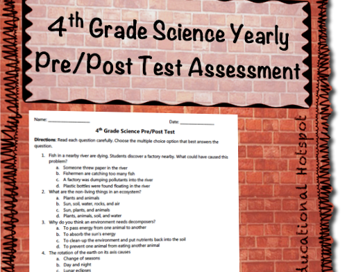 4th Grade Science Yearly Pre/Post Assessment 40 Multiple Choice Questions