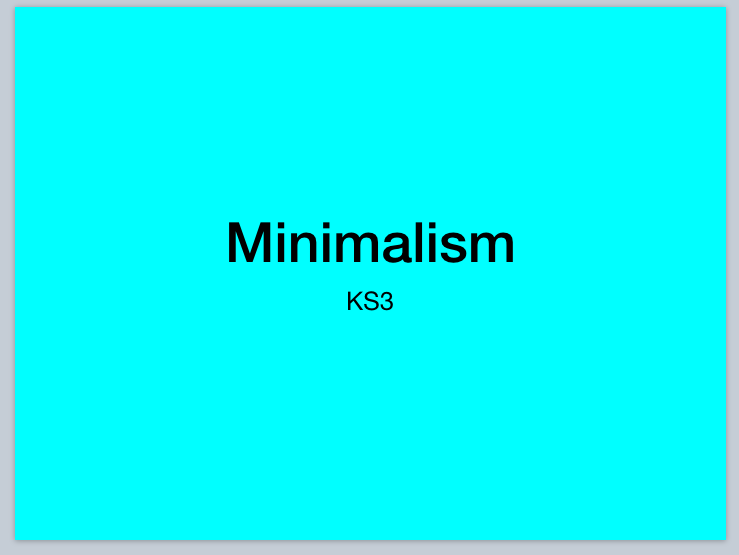 Minimalism Unit KS3