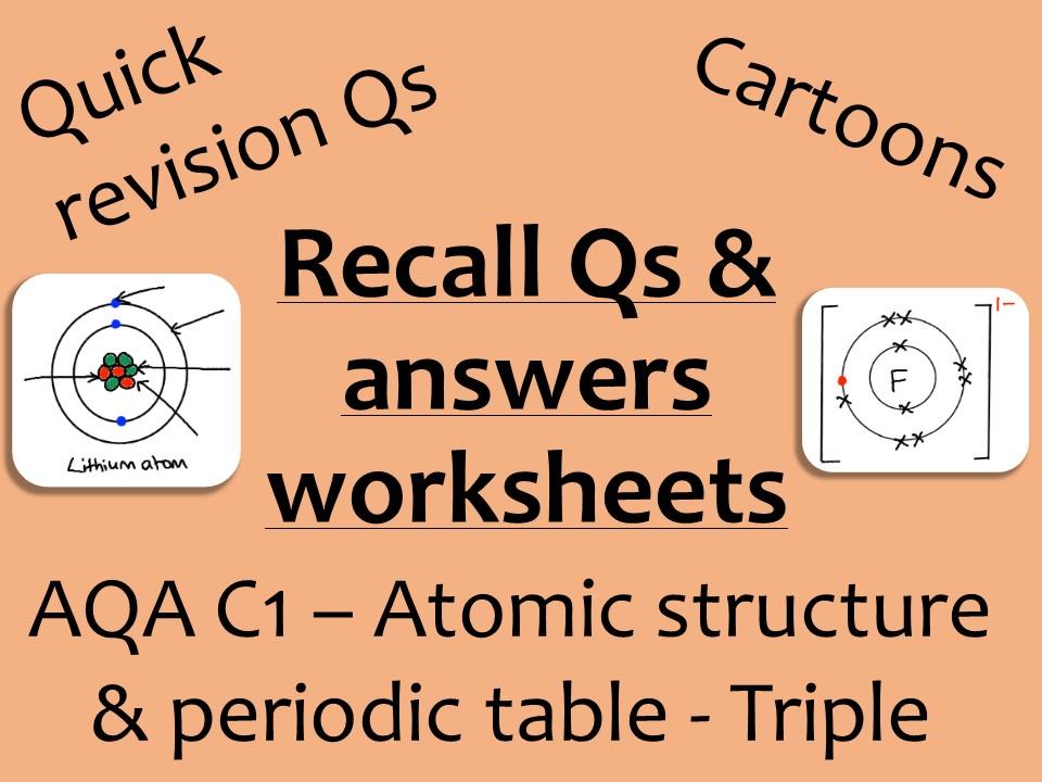 AQA Chemistry GCSE C1 Triple - Atomic structure & periodic table recall Qs
