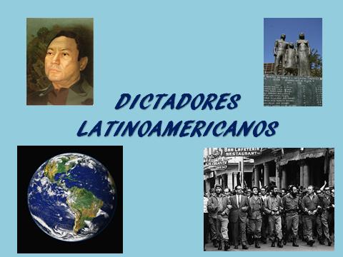 Dictadores latinoamericanos - Latin American dictators