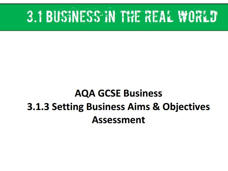 AQA GCSE Business (9-1) 3.1.3 Setting Business Aims and Objectives - Assessment