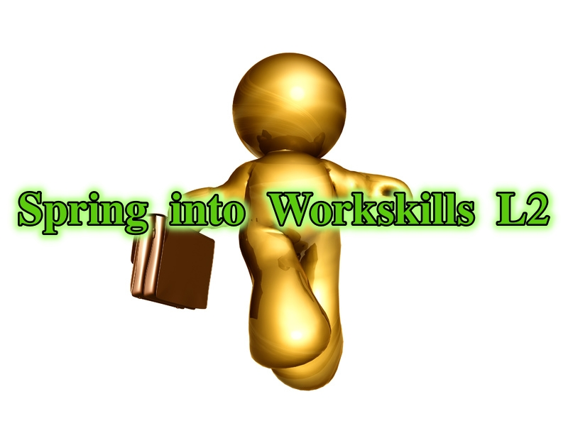 Spring into Workskills Level 2