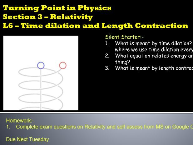 AQA A Level Physics Turning Points in Physics L6 - Time Dilation and Length Contraction