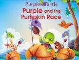 Purple Turtle Stories: Purple and the Pumpkin Race