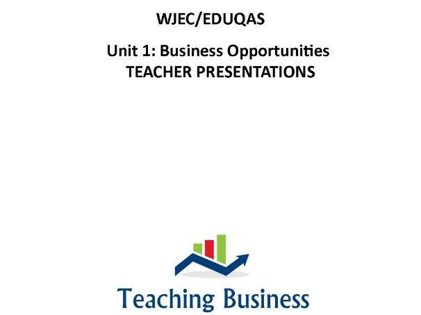 Eduqas GCE Business: Component 1 Business Opportunities (Teacher Presentations)