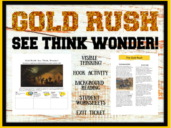 Gold Rush:  See Think Wonder!