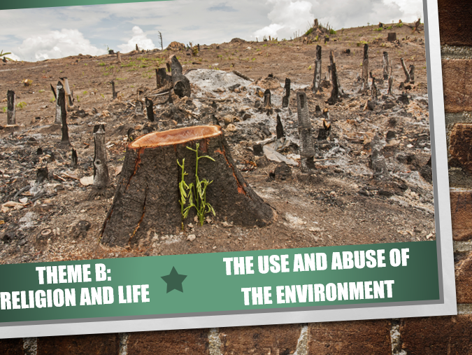 AQA Theme B Religion and Life 4: The Use and Abuse of the Environment