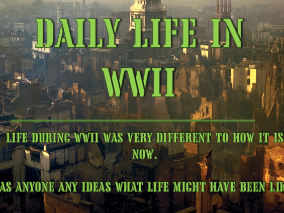 Daily Life in WWII