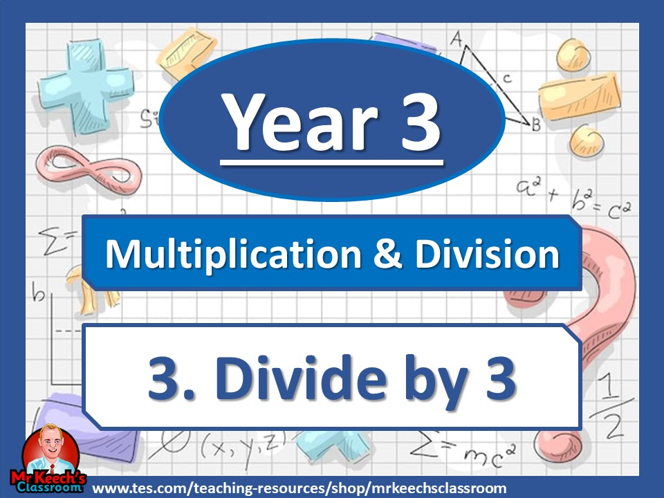 Year 3 – Multiplication and Division – Divide by 3 - White Rose Maths