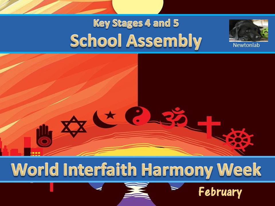 World Interfaith Harmony Week Assembly-  February - Key Stages 4 and 5