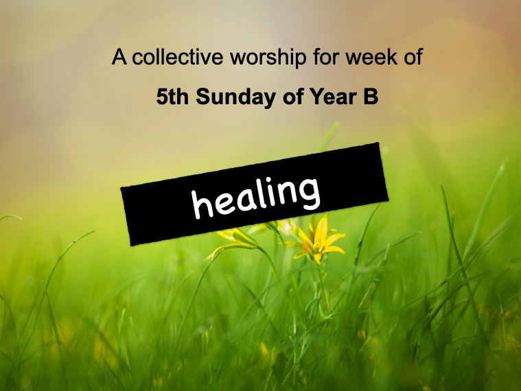 collective worship Catholic 5th Sunday year B