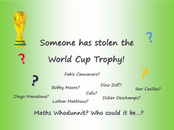 Who has stolen the World Cup? Maths 'Whodunnit' differentiated 2 ways with answers.