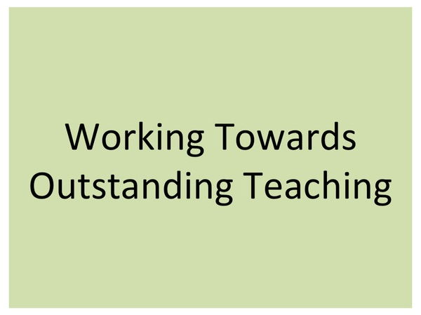 Teacher CPD: Working Towards Outstanding Teaching