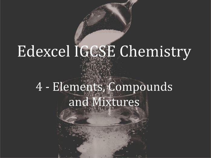 Edexcel IGCSE Chemistry Lecture 4 - Elements, Compounds and Mixtures