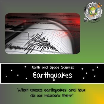 Earthquakes:  Earth and Space Sciences
