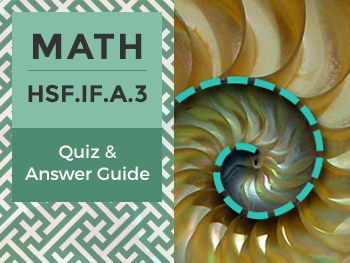HSF.IF.A.3 - Quiz and Answer Guide