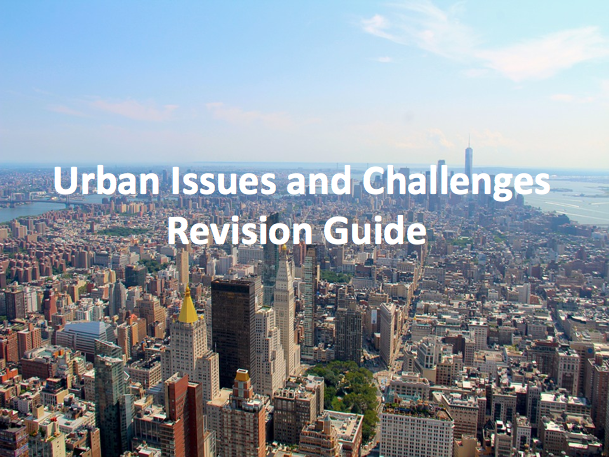Urban Issues and Challenges - Revision Guide AQA GCSE