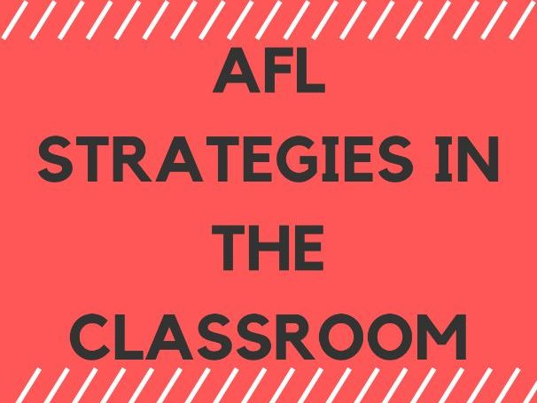 AFL Strategies in the classroom