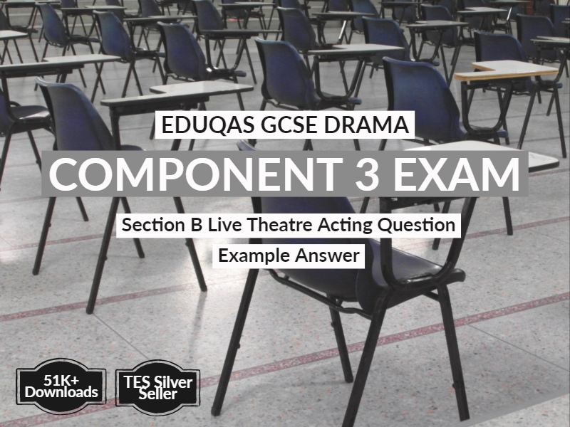 Live Theatre Section Acting Question Example Answer for  EDUQAS GCSE Drama Component 3
