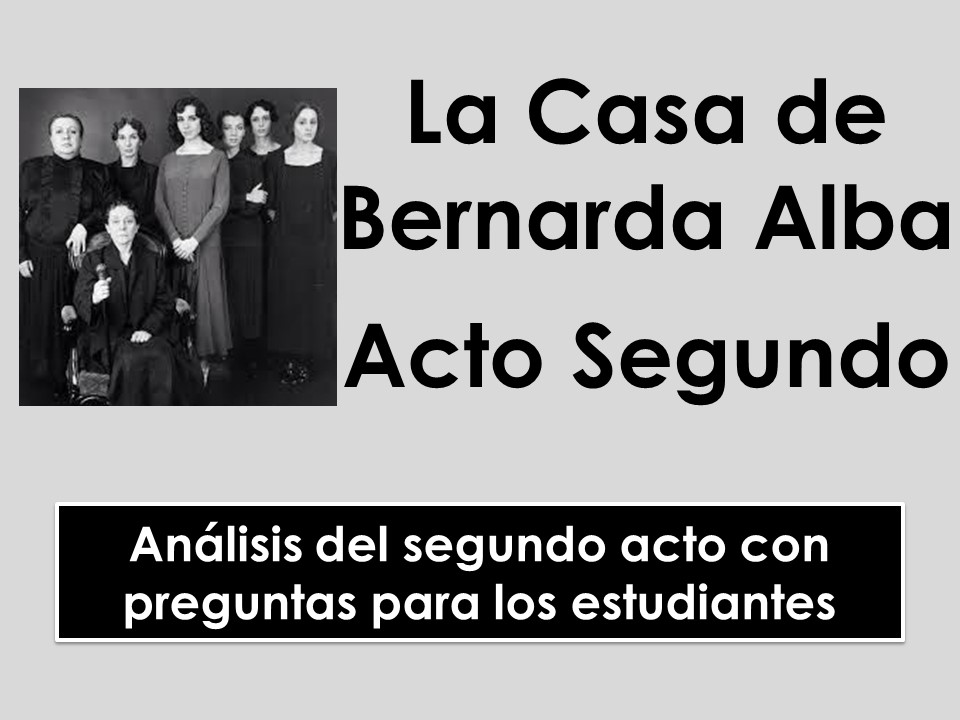 AQA/Edexcel A-level Spanish: La Casa de Bernarda Alba - Análisis del acto segundo