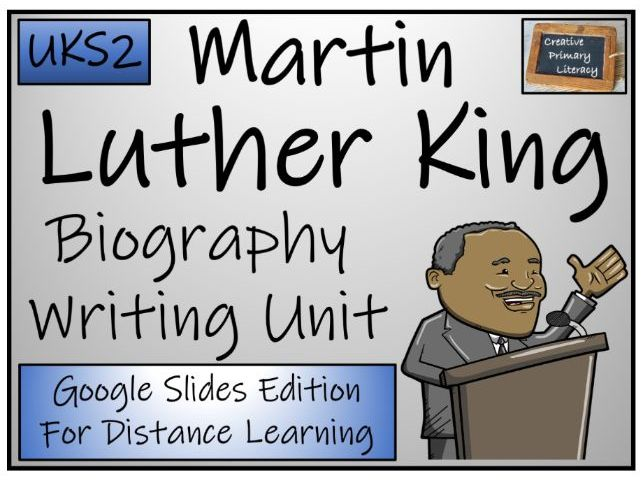 UKS2 Martin Luther King Biography Writing & Distance Learning Unit