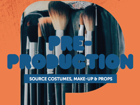 Pre-Production 4: Source costumes, Make-up & Props