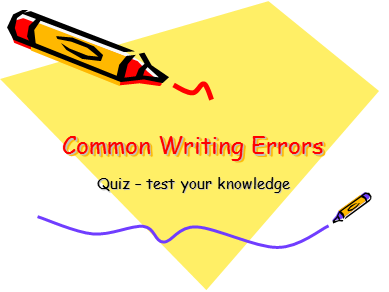 Quiz - 20 Common Writing Errors - Powerpoint with answers and explanation of rules