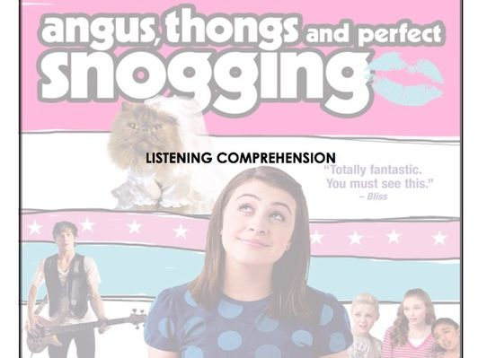 Listening Comprehension - Angus, Thongs and Perfect Snogging